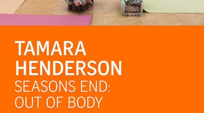 Tamara Henderson : Season End